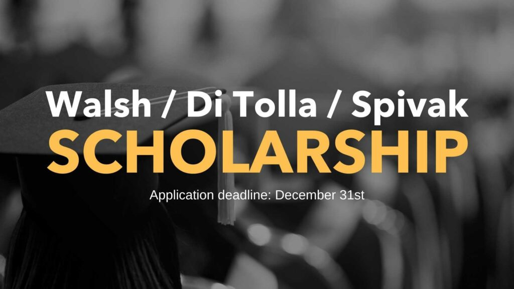 """This photo depicts a close up of a graduate from behind in black and white, with the words """"Walsh DiTolla Spivak Scholarship, application deadline December 31st"""" superimposed"""