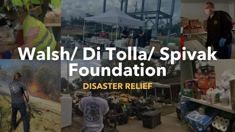 Walsh DiTolla Spivak Foundation Disaster Relief
